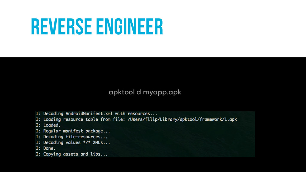 Reverse engineer apktool d myapp.apk