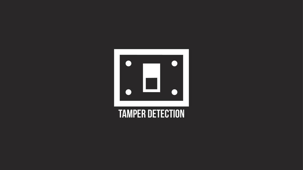 TAMPER DETECTION