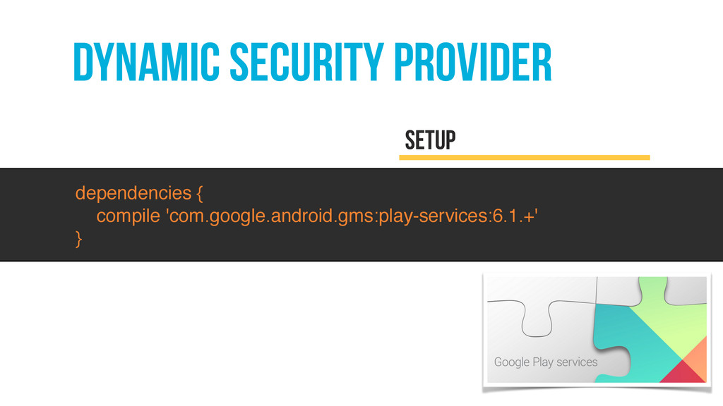 dynamic security provider setup dependencies { ...