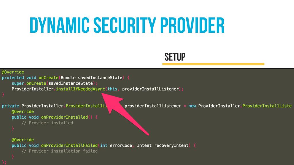 dynamic security provider setup