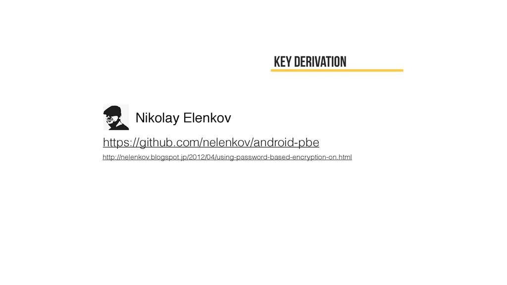 key derivation https://github.com/nelenkov/andr...