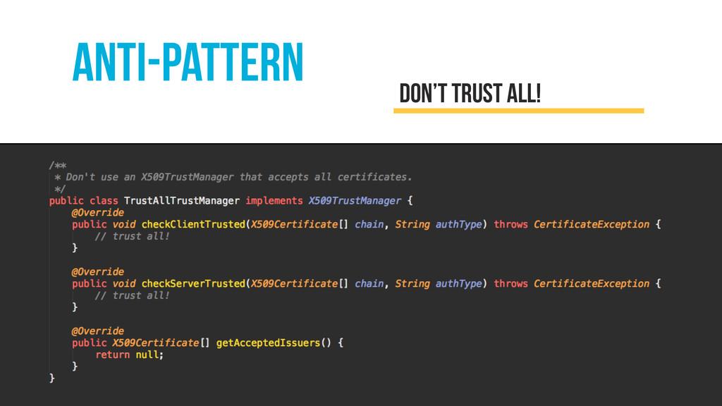anti-pattern don't trust all!