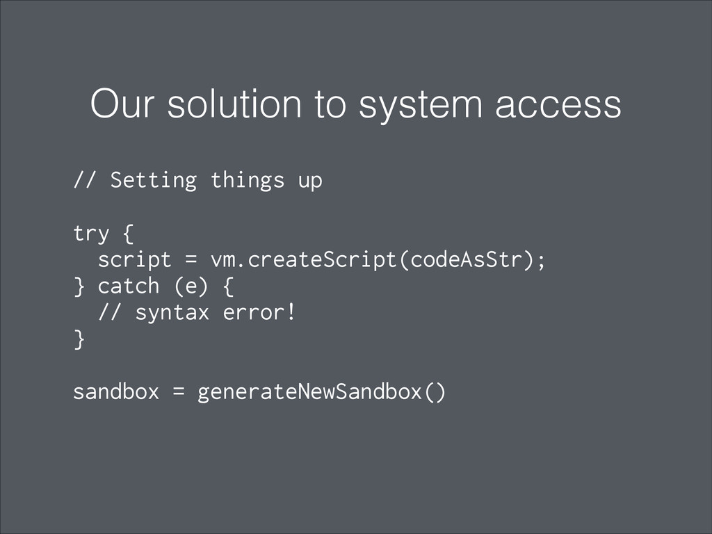 Our solution to system access ! // Setting thin...