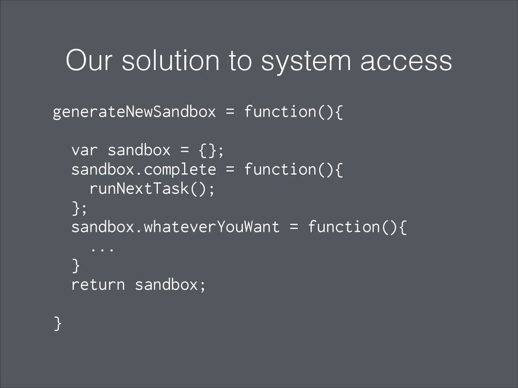 generateNewSandbox = function(){ ! var sandbox ...