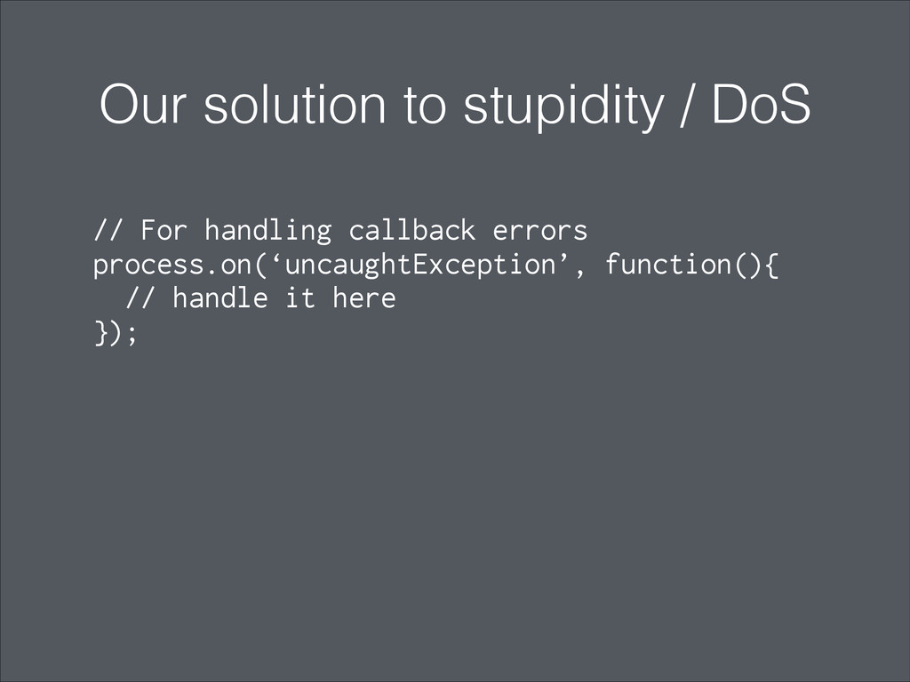 Our solution to stupidity / DoS ! // For handli...