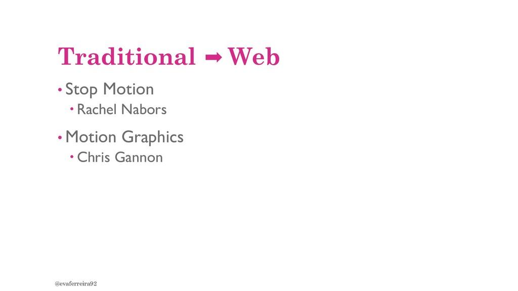 Traditional Web • Stop Motion  Rachel Nabors •...