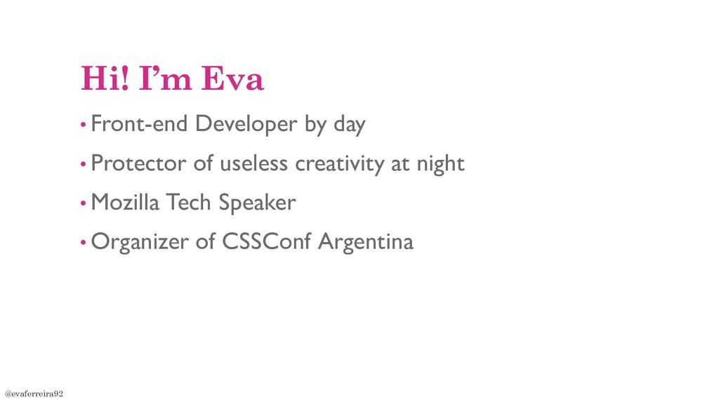 Hi! I'm Eva • Front-end Developer by day • Prot...