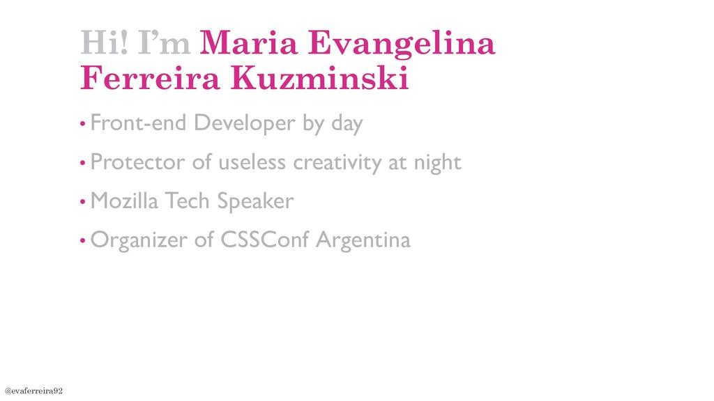 Hi! I'm Maria Evangelina Ferreira Kuzminski • F...
