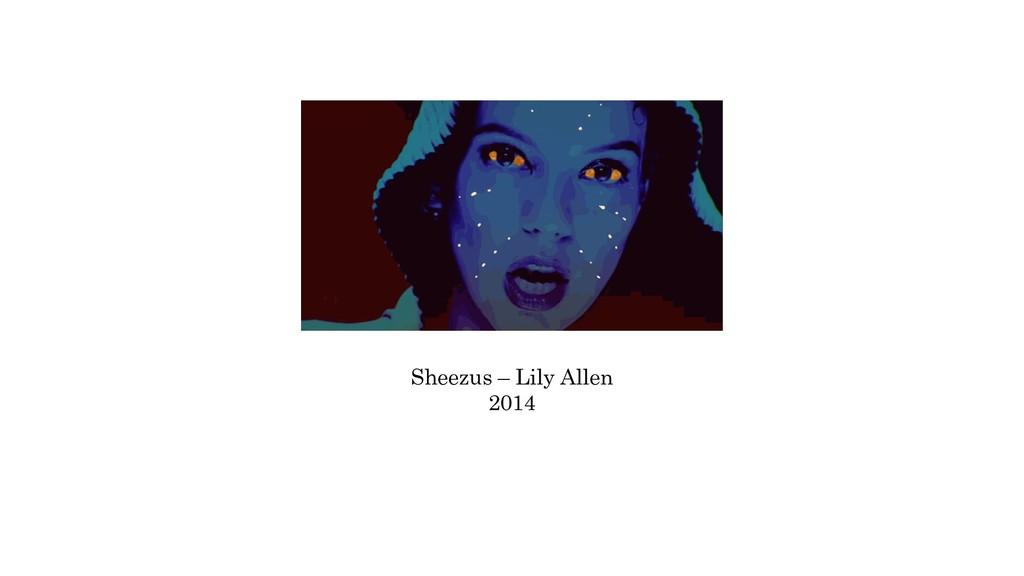Sheezus – Lily Allen 2014
