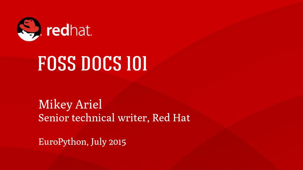 FOSS DOCS 101 Mikey Ariel Senior technical writ...