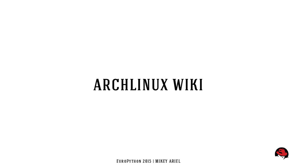 EuroPython 2015 | MIKEY ARIEL archlinux wiki