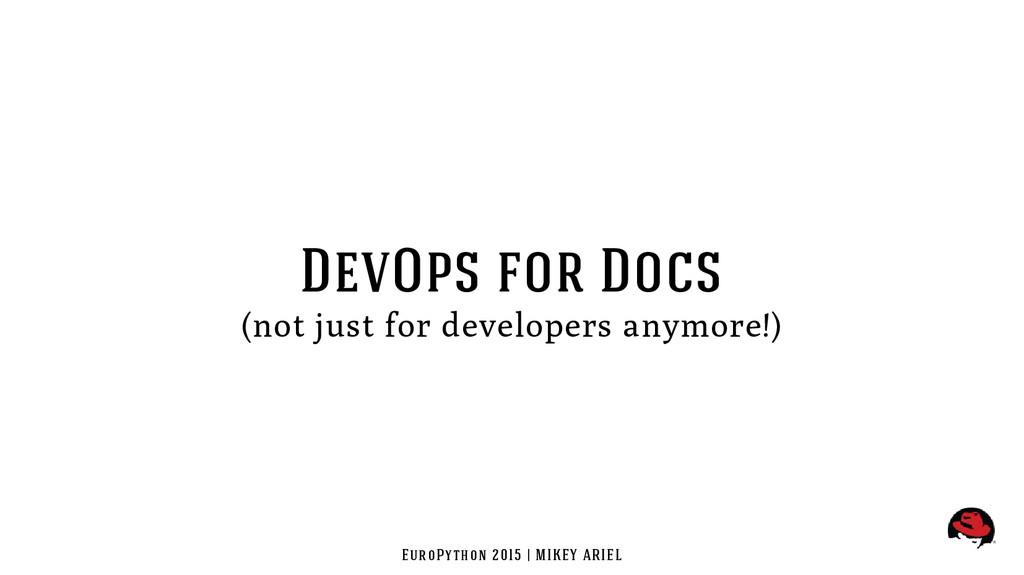 EuroPython 2015 | MIKEY ARIEL DevOps for Docs (...