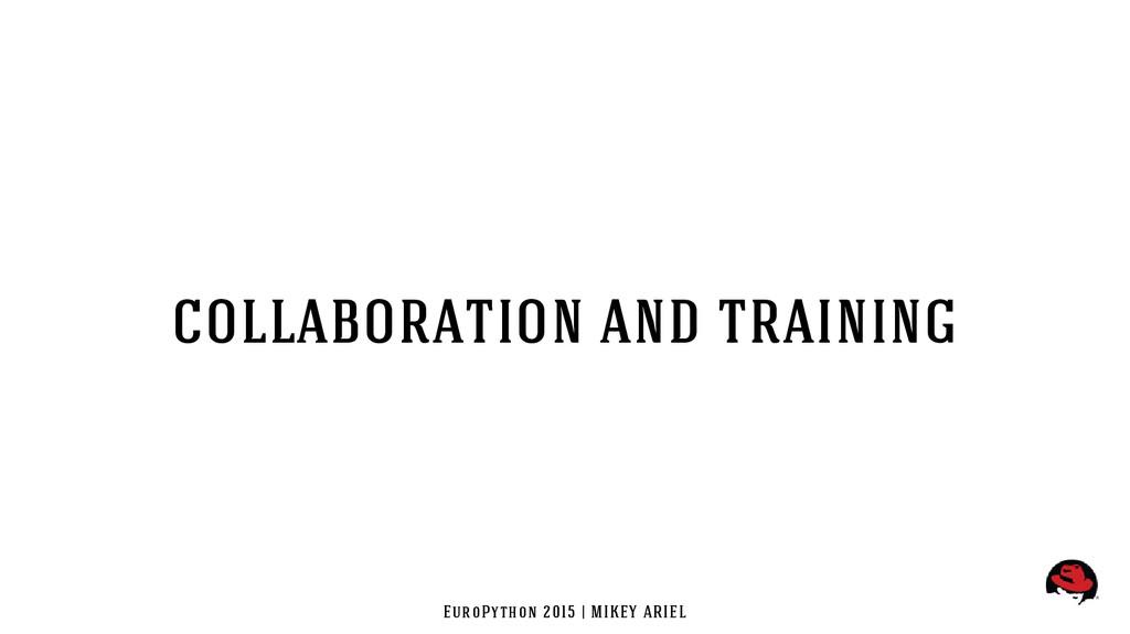 EuroPython 2015 | MIKEY ARIEL collaboration and...
