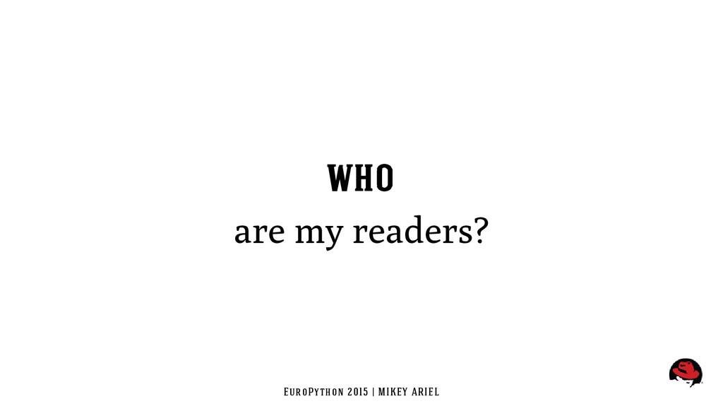 EuroPython 2015 | MIKEY ARIEL WHO are my reader...
