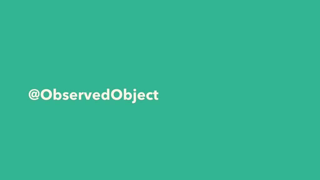 @ObservedObject