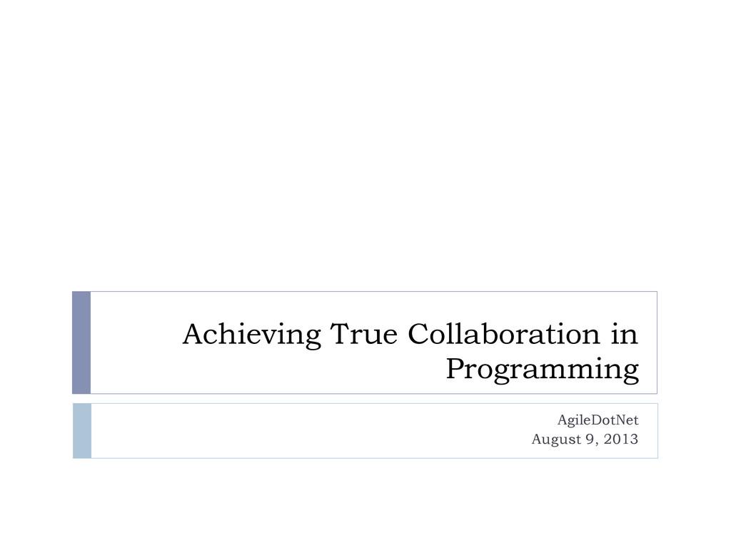 Achieving True Collaboration in Programming Agi...