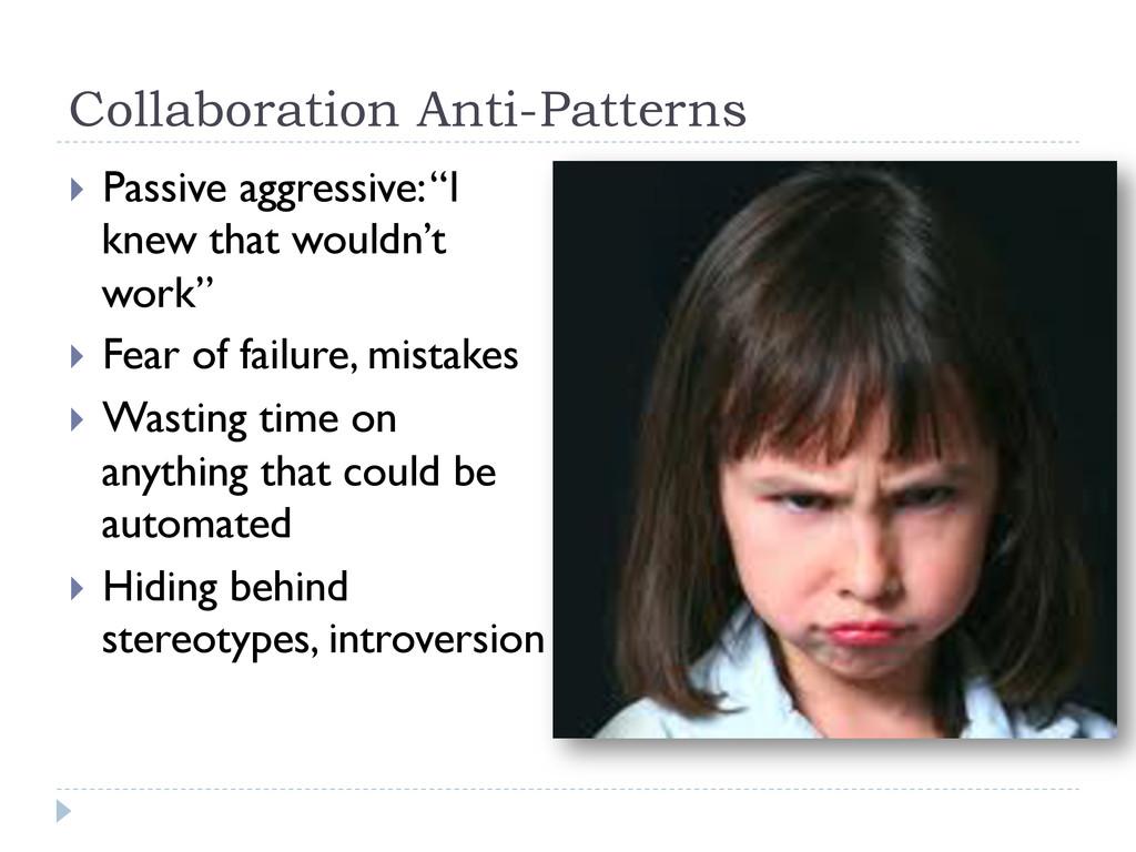 Collaboration Anti-Patterns } Passive aggress...