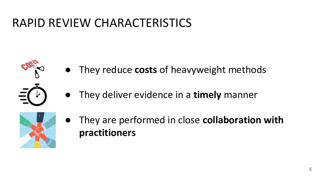 RAPID REVIEW CHARACTERISTICS ● They reduce cost...