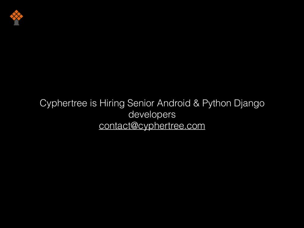 Cyphertree is Hiring Senior Android & Python Dj...