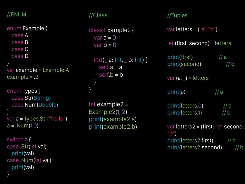 //ENUM enum Example { case A case B case C case...