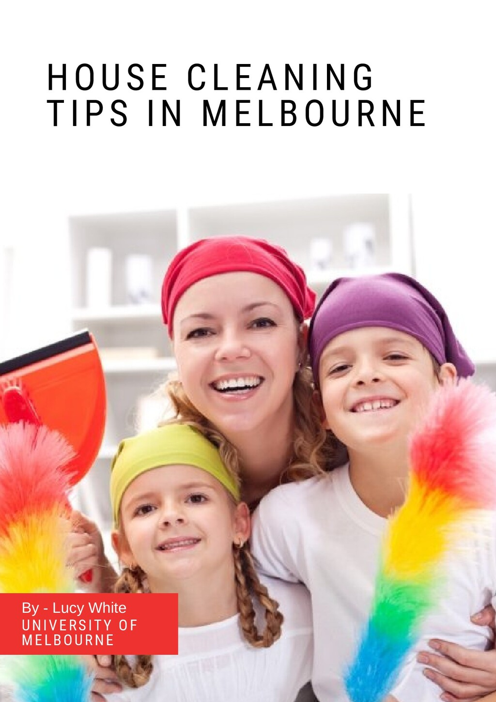 HOUSE CLEANING TIPS IN MELBOURNE By - Lucy Whit...