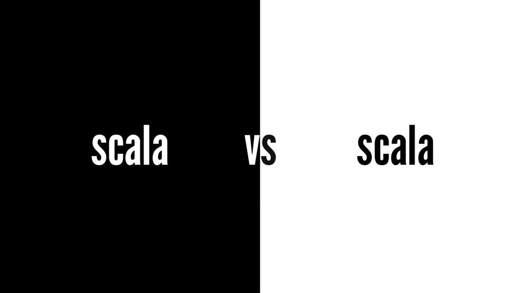 scala scala vs