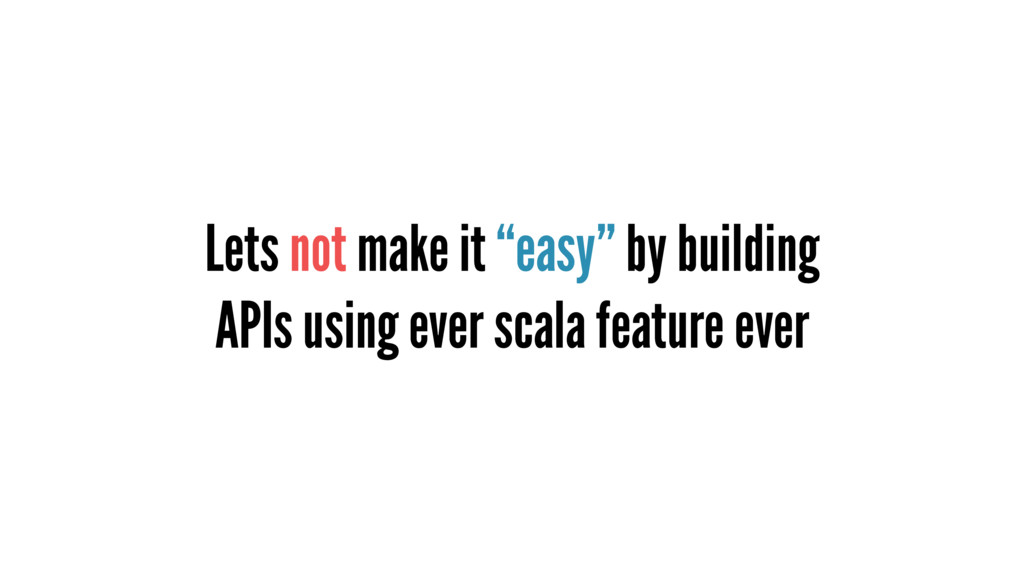 """Lets not make it """"easy"""" by building APIs using ..."""