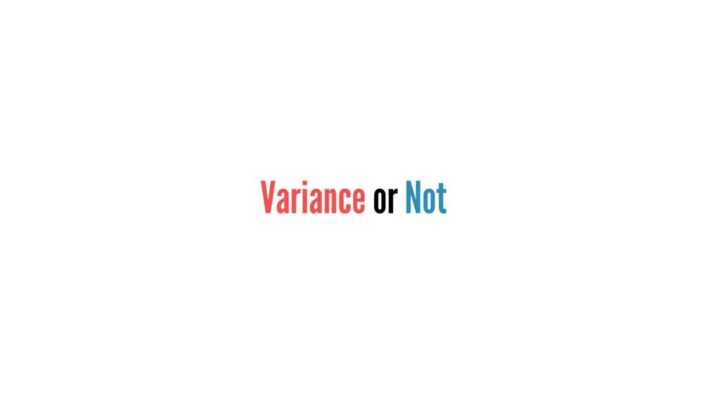Variance or Not