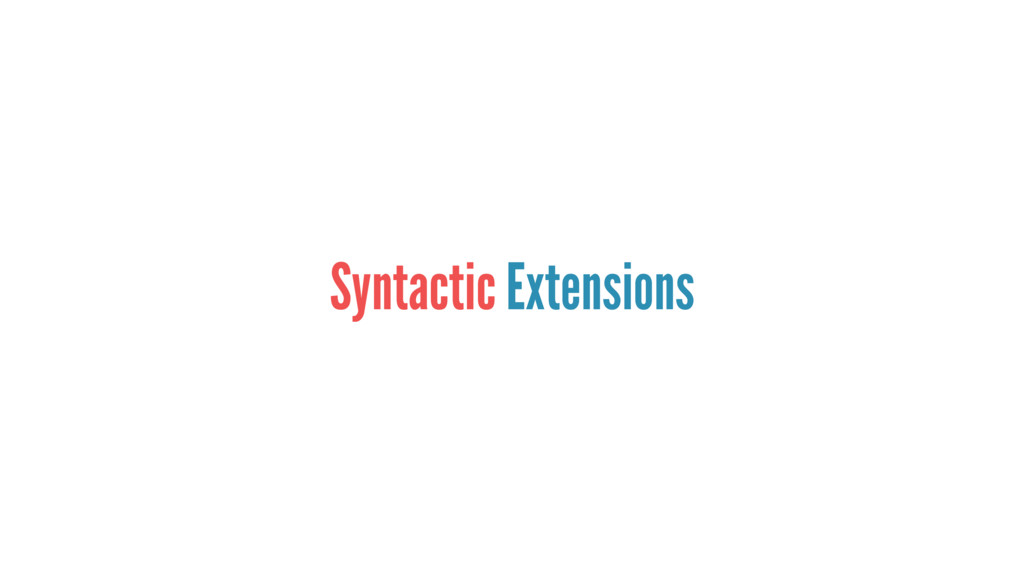 Syntactic Extensions