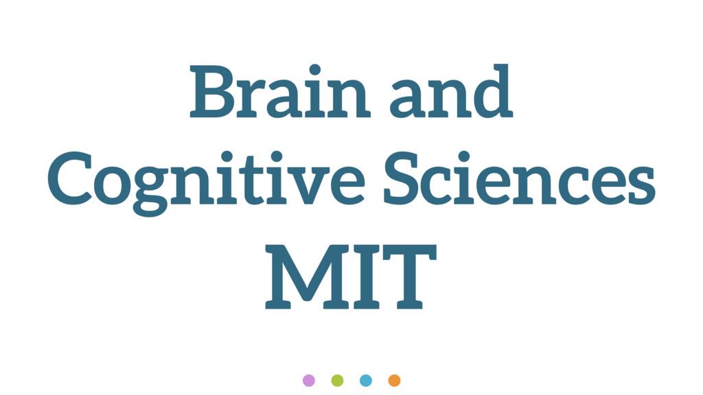 Brain and Cognitive Sciences MIT