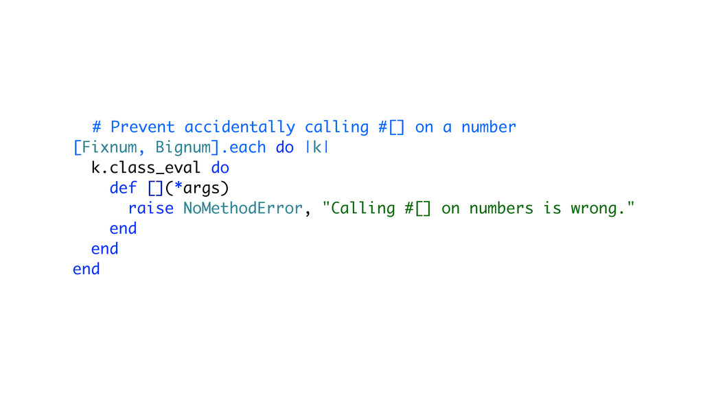 # Prevent accidentally calling #[] on a number ...
