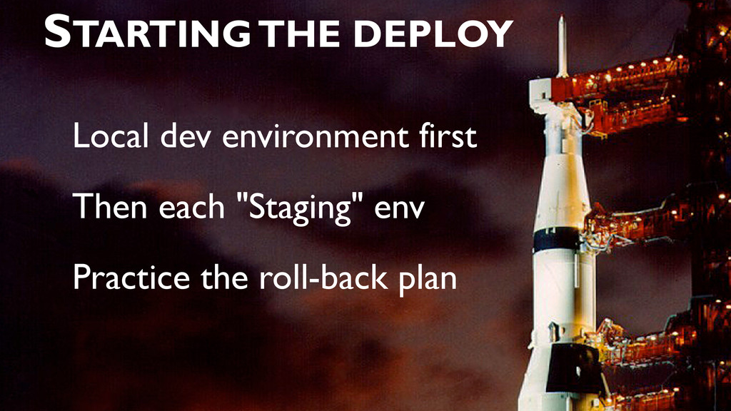 "Local dev environment first Then each ""Staging""..."