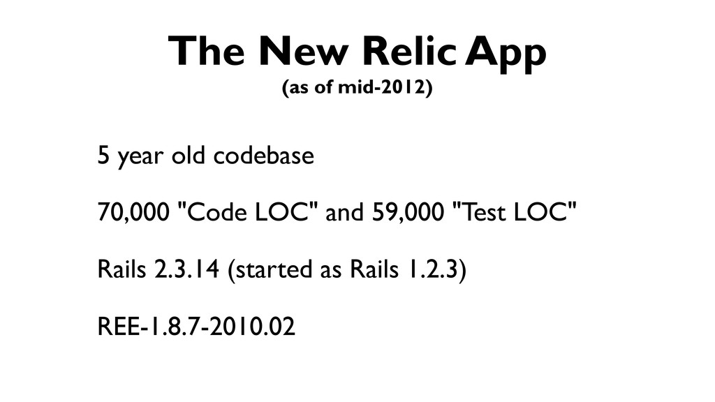 The New Relic App (as of mid-2012) 5 year old c...