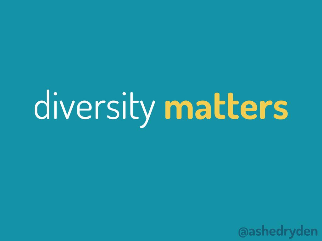 @ashedryden diversity matters