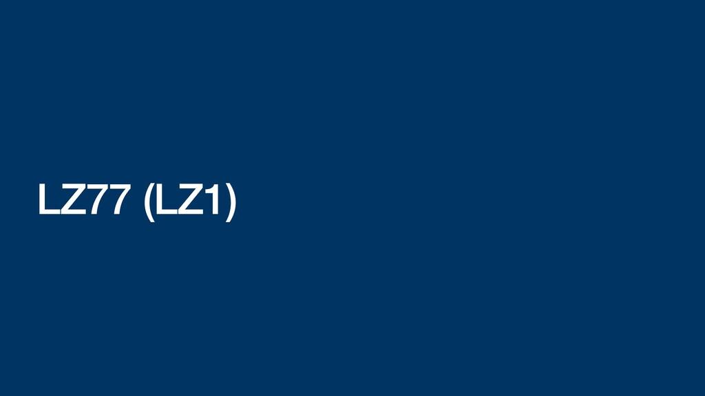 LZ77 (LZ1)