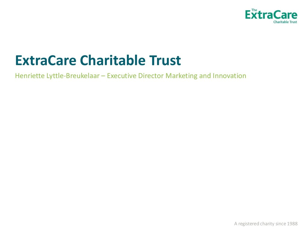 A registered charity since 1988 ExtraCare Chari...