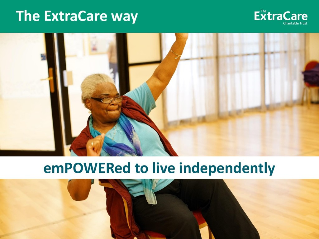 Better lives for older people The ExtraCare way...