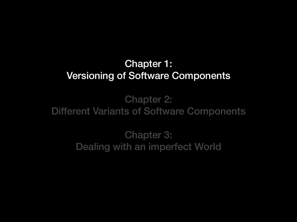 Chapter 1: Versioning of Software Components Ch...