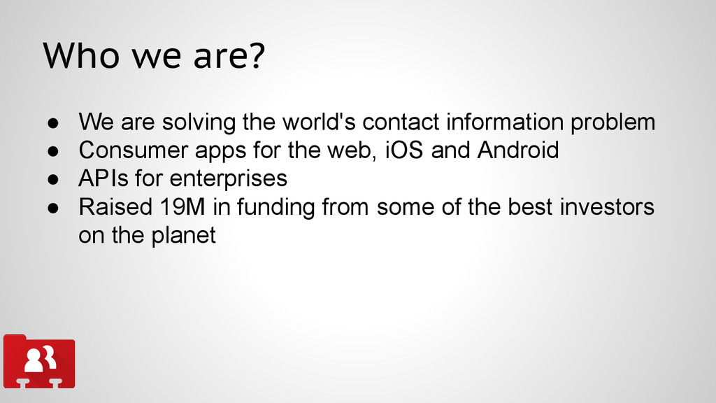 ● We are solving the world's contact informatio...