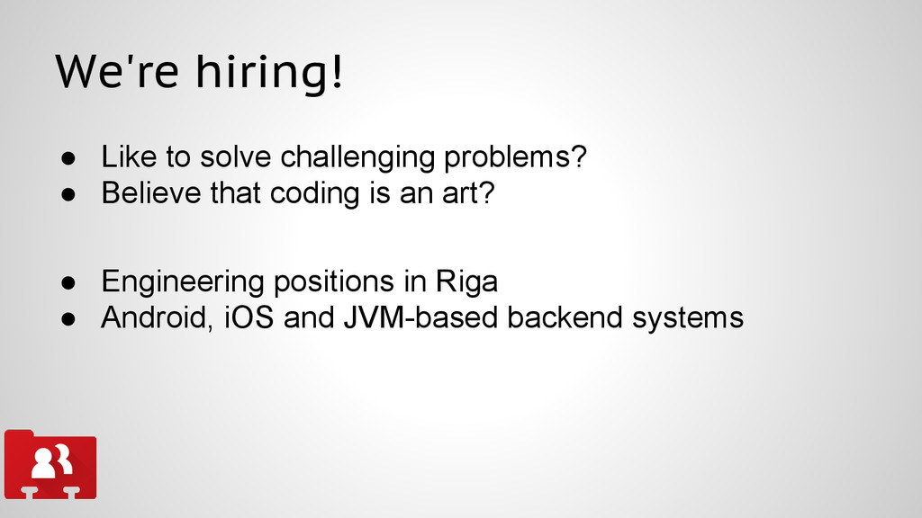 We're hiring! ● Like to solve challenging probl...