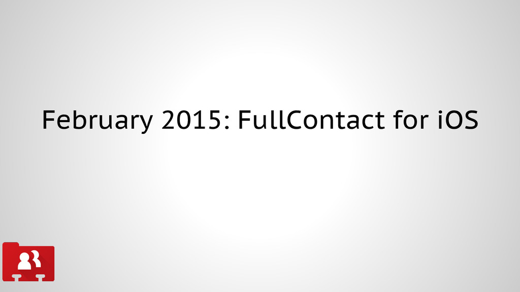 February 2015: FullContact for iOS