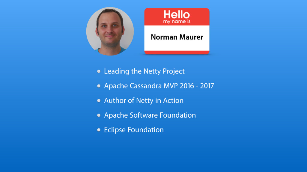 Leading the Netty Project Apache Cassandra MVP ...