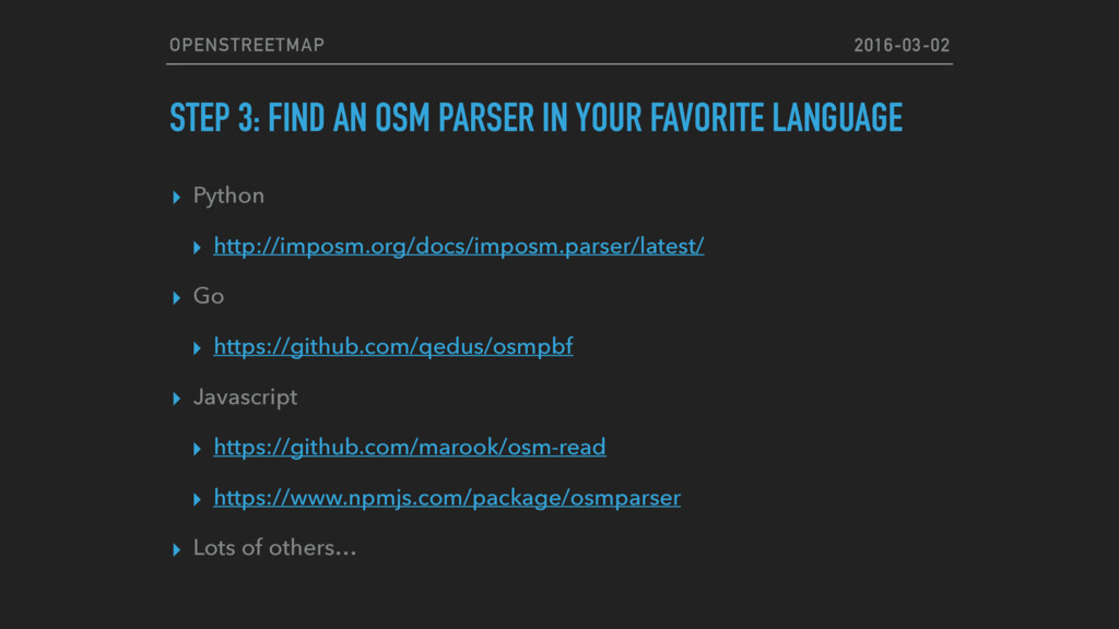 OPENSTREETMAP STEP 3: FIND AN OSM PARSER IN YOU...