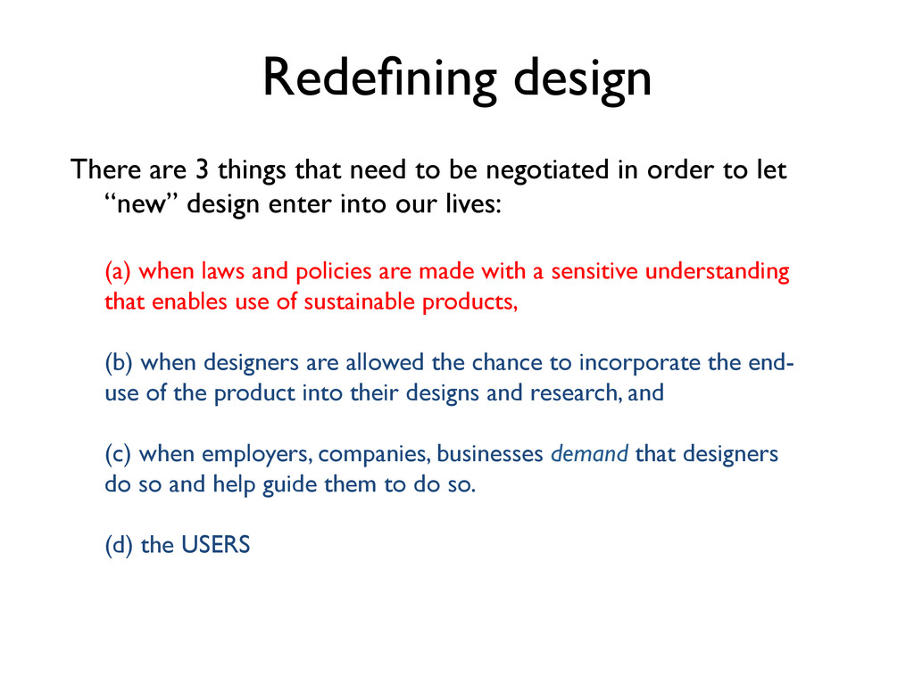Redefining design  There are 3 things that nee...