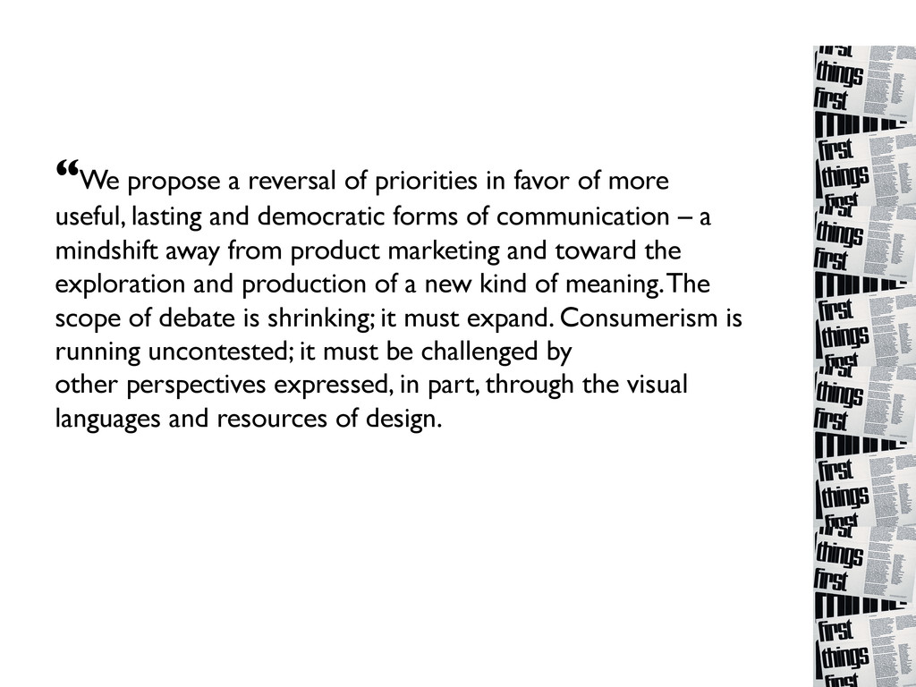 """""""We propose a reversal of priorities in favor o..."""