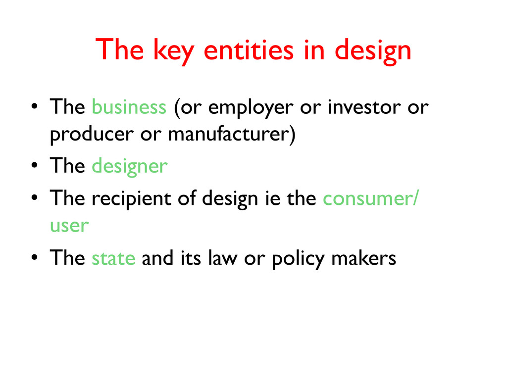 The key entities in design  • The business (...