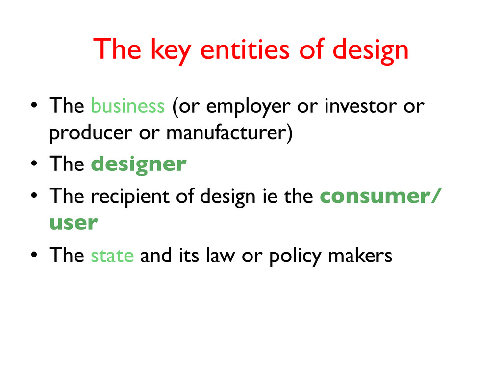 The key entities of design  • The business (...