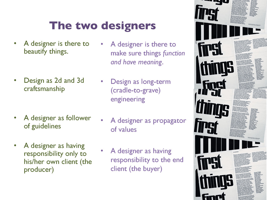 The two designers  • A designer is there to ...