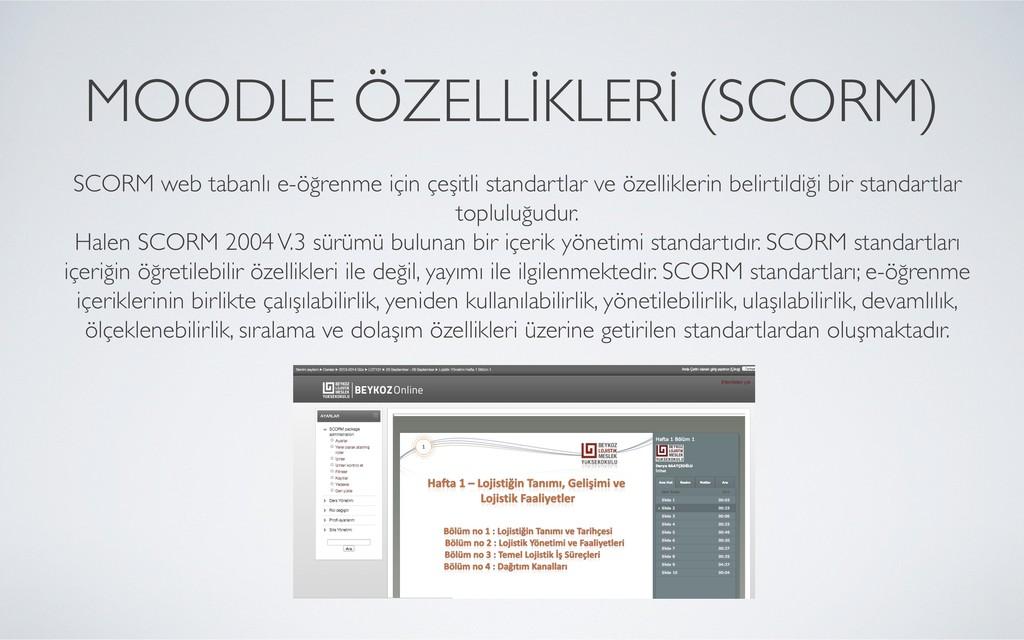 MOODLE ÖZELLİKLERİ (SCORM)   SCORM web tabanl...