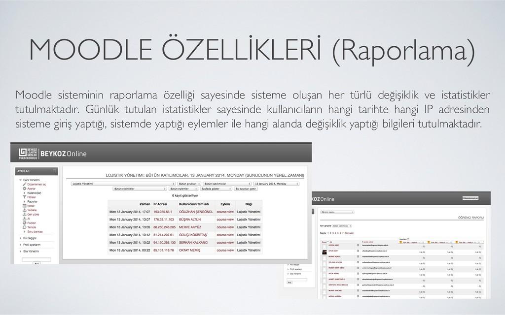 MOODLE ÖZELLİKLERİ (Raporlama)   Moodle siste...
